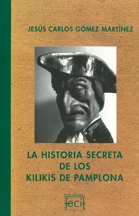 La historia secreta de los kilikis de Pamplona, de Jesús Carlos Gómez Martínez