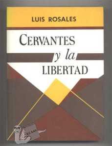 Cervantes y la libertad, por Luis Rosales