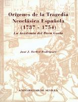 Orígenes de la tragedia neoclásica española, de José J. Berbel Rodríguez