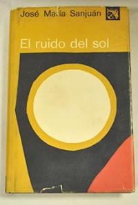 El ruido del sol, de José María Sanjuán