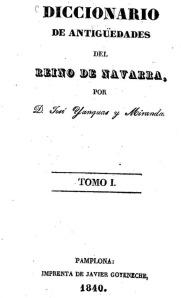 Diccionario de Antiguedades del Reino de Navarra, de Yanguas y Miranda
