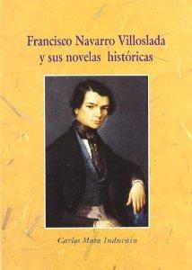 Francisco Navarro Villoslada y sus novelas históricas, de Carlos Mata Induráin