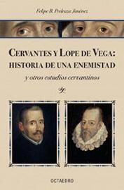 Cervantes y Lope de Vega, historia de una enemistad, de Felipe Pedraza