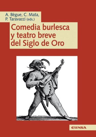 Comedias burlescas y teatro breve del Siglo de Oro
