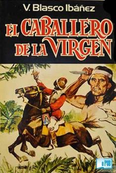 El caballero de la Virgen, de Vicente Blasco Ibáñez