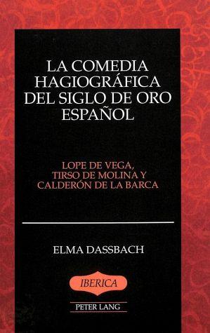 Elma Dassbach, La comedia hagiográfica del Siglo de Oro español