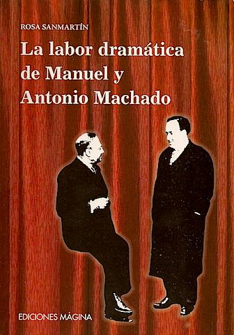 La-labor-dramática-de-Manuel-y-Antonio-Machado-Rosa-Sanmartín-Ediciones-Mágina
