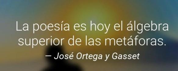 PoesiaAlgebraSuperiordelasMetaforas_OrtegayGasset